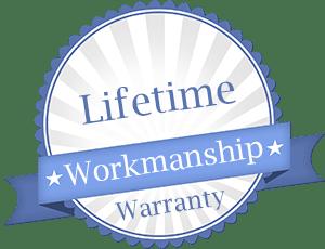 Lifetime Workmanship Warranty